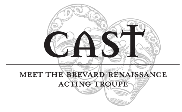 Cast. Meet the Brevard renaissance acting troupe.
